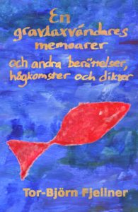 Omslaget till min första bok En gravlaxvändares memoarer och andra berättelser, hågkomster och dikter